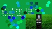 Full E-book  Insane: America's Criminal Treatment of Mental Illness Complete