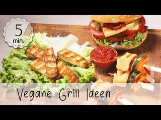 3 Vegane Grillideen - Vegane Grillrezepte - Grillen Vegan Ideen - Räuchertofu grillen Vegane Rezepte