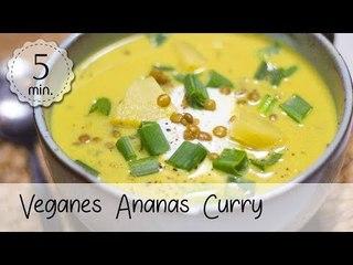 Veganes Ananas Curry - Schnell und Einfach - Ananas Curry Vegan und Lecker! | Vegane Rezepte