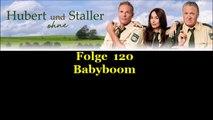 Hubert ohne Staller (120) Babyboom