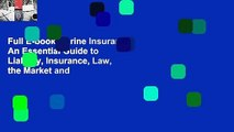 Full E-book Marine Insurance: An Essential Guide to Liability, Insurance, Law, the Market and