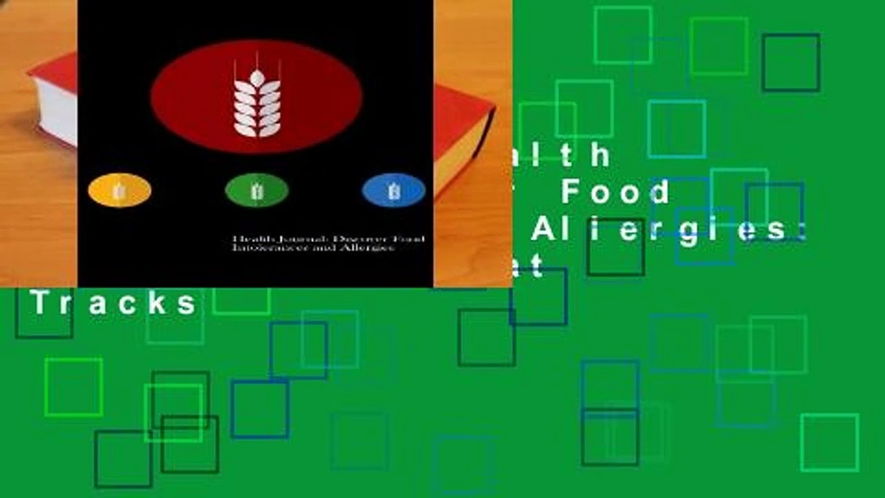 Full E-book  Health Journal: Discover Food Intolerances and Allergies: (A Food Diary that Tracks