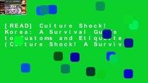 [READ] Culture Shock! Korea  A Survival Guide to Customs and Etiquette (Culture Shock! A Survival