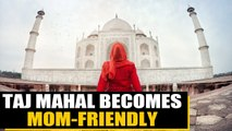 In a first, baby feeding room opened at tourist hub Taj Mahal