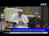 Pope Francis dedicates mass to 'Yolanda' victims