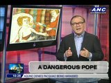 Teditorial: A dangerous Pope