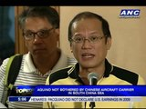 PNoy: China's deployment of aircraft carrier not a threat