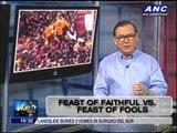 Teditorial: Feast of faithful vs. feast of fools