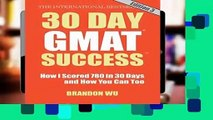[READ] 30 Day GMAT Success, Edition 3: How I Scored 780 on the GMAT in 30 Days and How You Can Too!