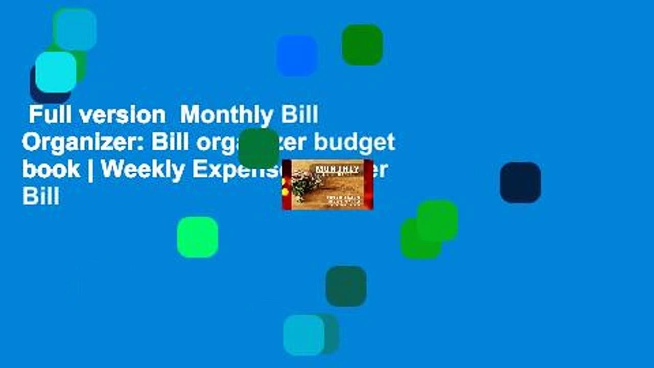 Full version  Monthly Bill Organizer: Bill organizer budget book   Weekly Expense Tracker Bill
