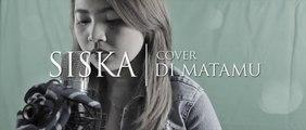 Di Matamu (Cover Siska Adaire ft.Rio)
