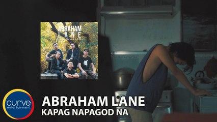 Abraham Lane - Kapag Napagod Na - Official Music Video