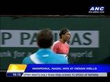 Wawrinka, Nadal win at Indian Wells