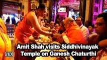 Amit Shah visits Siddhivinayak Temple on Ganesh Chaturthi