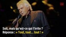 Michel Sardou : « Je hais ce siècle ! »