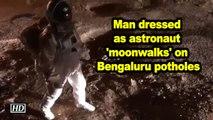 Man dressed as astronaut 'moonwalks' on Bengaluru potholes