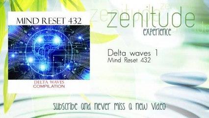Mind Reset 432 - Delta waves 1