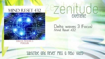 Mind Reset 432 - Delta waves 3 - Focus