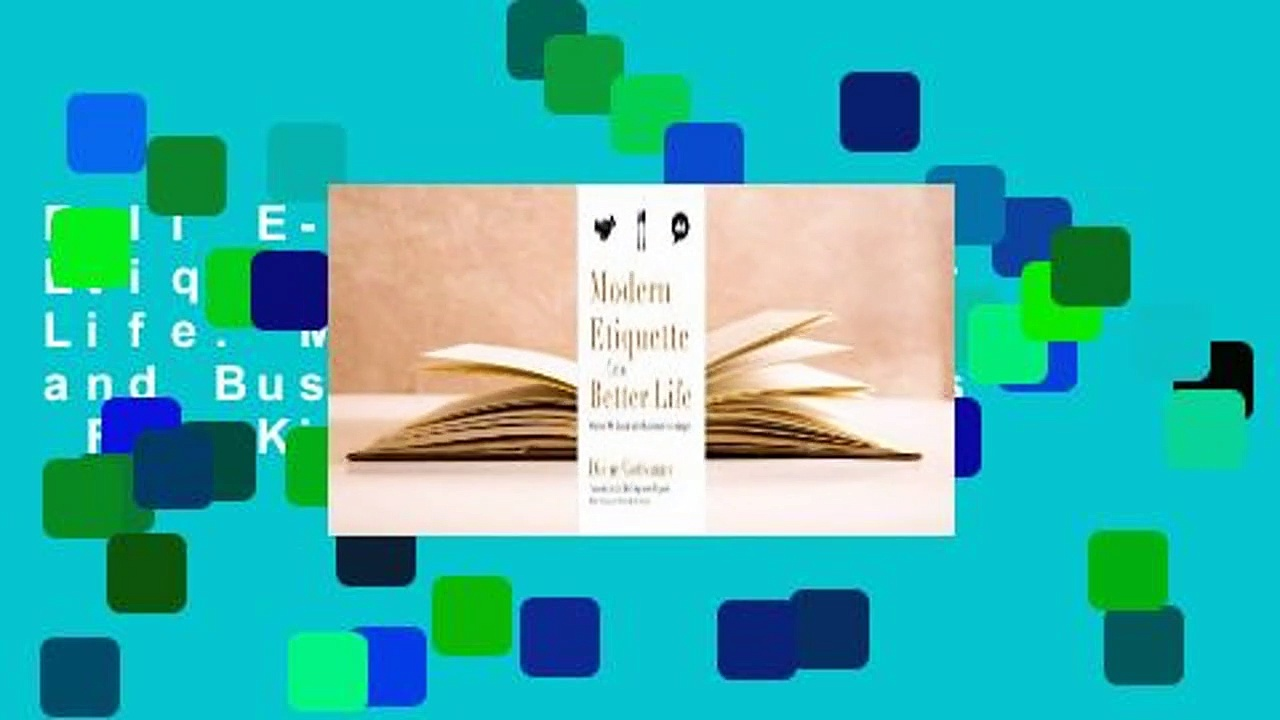 Full E-book Modern Etiquette for a Better Life: Master All Social and Business Exchanges  For Kindle