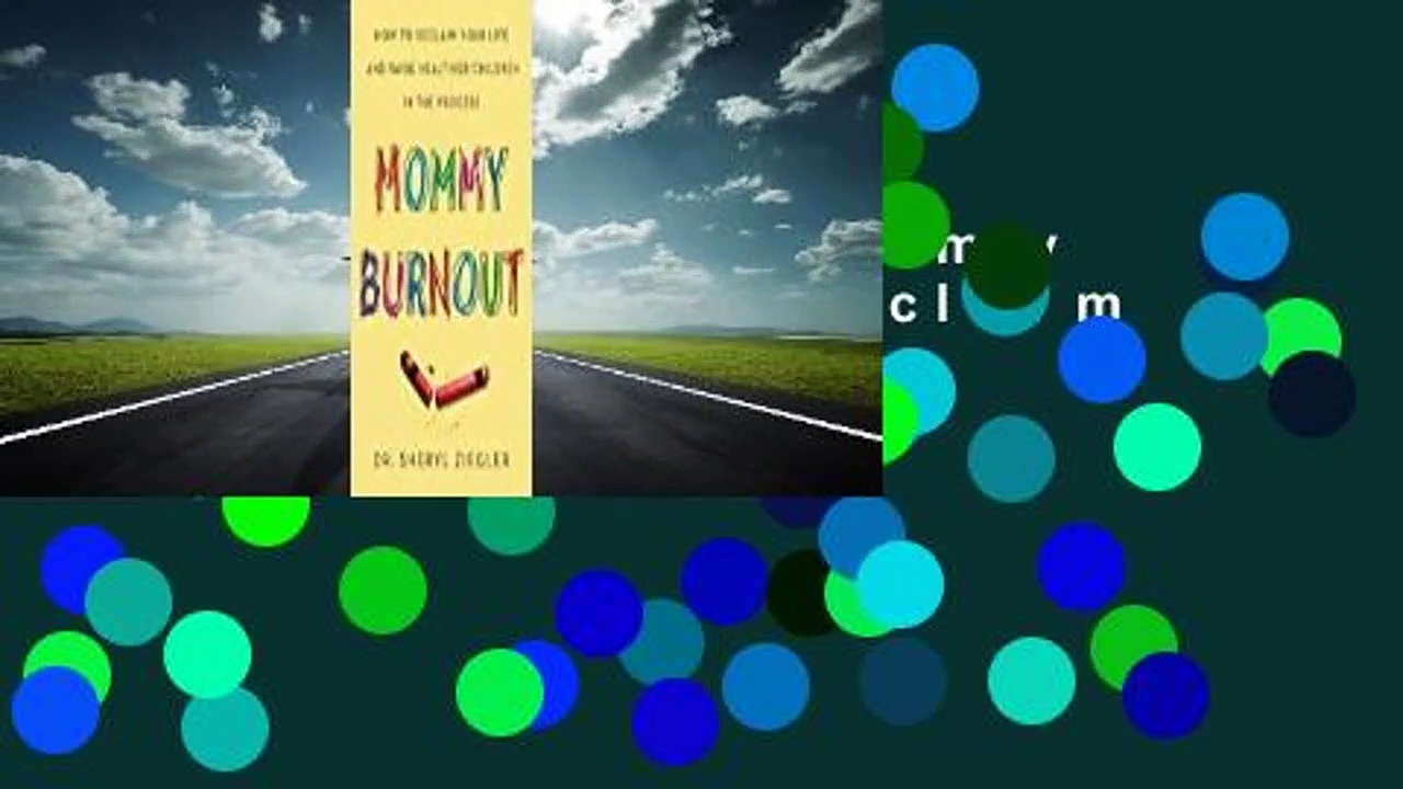 About For Books  Mommy Burnout: How to Reclaim Your Life and Raise Healthier Children in the