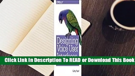 Online Designing Voice User Interfaces: How to Create Engaging and Compelling Experiences  For Free