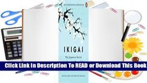 [Read] Ikigai: The Japanese Secret to a Long and Happy Life  For Full