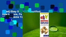 [Read] Ebay Shipping Simplified  How to Store, Package, and Ship the Items You Sell on Ebay,