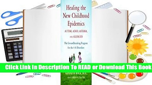 Full E-book Healing the New Childhood Epidemics: Autism, ADHD, Asthma, and Allergies: The