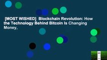 [MOST WISHED]  Blockchain Revolution: How the Technology Behind Bitcoin Is Changing Money,