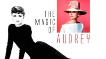 Audrey Hepburn: The Magic of Audrey