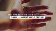 Traduire la langue des signes en temps réel : le nouveau pari fou de Google