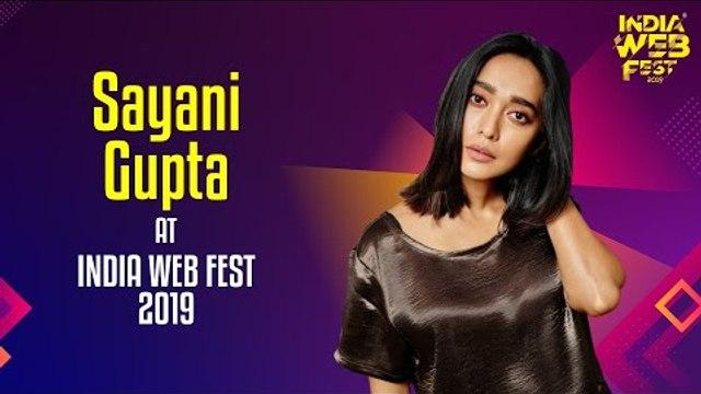 Sayani Gupta speaks at India Web Fest 2019