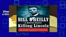 [Read] Killing Lincoln (Bill O Reilly s Killing)  For Kindle