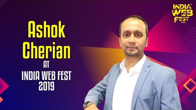 Ashok Cherian speaks at India Web Fest 2019