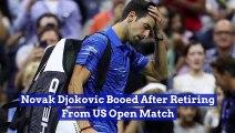 Novak Djokovic Booed After Retiring From US Open Match
