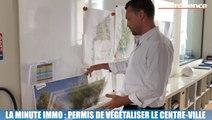 La Minute Immo : permis de végétaliser le centre-ville