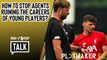 Two-Footed Talk   Liverpool & Bobby Duncan: How to stop agents ruining players' careers?