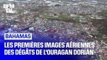 Bahamas: les premières images aériennes des dégâts de l'ouragan Dorian