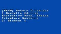 [READ] Encore Tricolore 3 Nouvelle Edition Evaluation Pack: Encore Tricolore Nouvelle 3: Student s