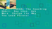 [GIFT IDEAS] The Coaching Habit: Say Less, Ask More  Change the Way You Lead Forever
