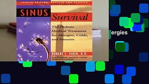 About For Books  Sinus Survival: The Holistic Medical Treatment Sinusitis, Allergies and Colds
