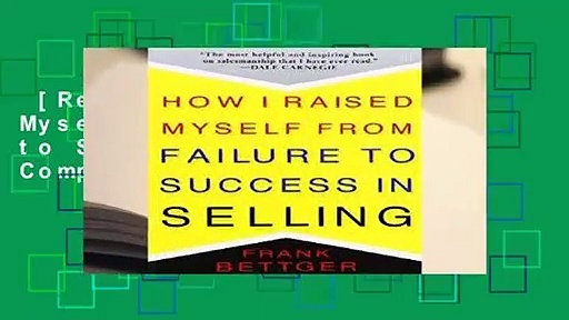 [Read] How I Raised Myself From Failure to Success in Selling Complete