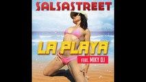 salsastreet Ft. Miky DJ - Salsastreet La Playa feat. Miky DJ