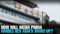 BEHINDTHESTORY: Shake-up at Media Prima Digital's REV Asia