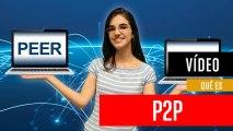 ¿Qué es P2P?