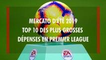 Transferts - mercato d'été 2019 : Top 10 des plus grosses dépenses en Premier League