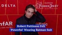 Robert Pattinson When He Put On The Batman Suit