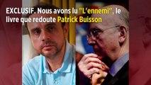"""EXCLUSIF. Nous avons lu """"L'Ennemi"""", le livre que redoute Patrick Buisson"""