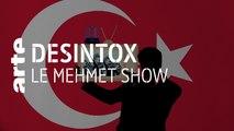 Le Mehmet show | 04/09/2019 | Désintox | ARTE