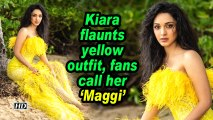 Kiara flaunts yellow outfit, fans call her 'Maggi'